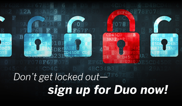 Don't get locked out--sign up for Duo now!