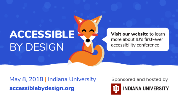 Accessible By Design: IU's first-ever accessibility conference