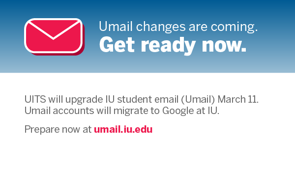 Students: Umail is getting an upgrade! Read on for important details.