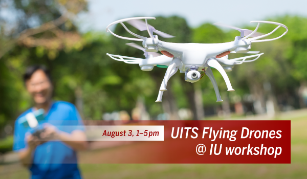 Learn the rules for flying drones at IU