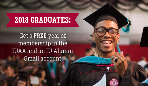 2018 graduates: get a free year of membership in the IUAA and an IU Alumni Gmail account