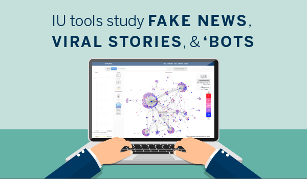 IU tools study fake news, viral stories, and 'bots